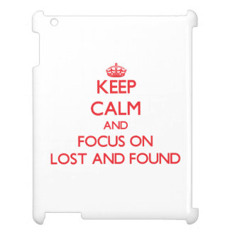 Keep Calm and focus on Lost And Found iPad Cover
