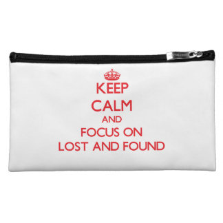 Keep Calm and focus on Lost And Found Makeup Bags