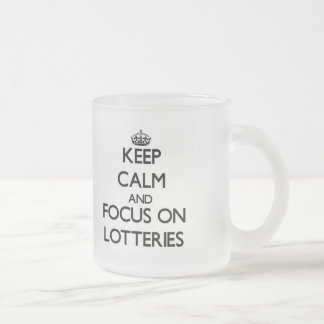 Keep Calm and focus on Lotteries Coffee Mug