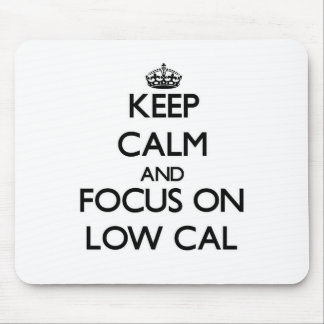 Keep Calm and focus on Low Cal Mousepads