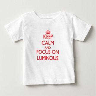 Keep Calm and focus on Luminous Shirts