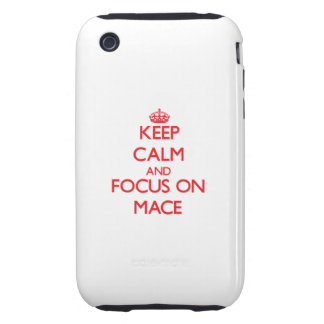 Keep Calm and focus on Mace iPhone 3 Tough Cases