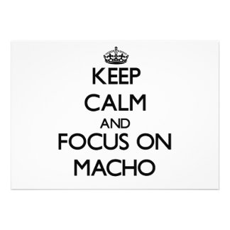 Keep Calm and focus on Macho Invitations