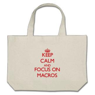 Keep Calm and focus on Macros Canvas Bags