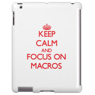 Keep Calm and focus on Macros