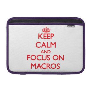 Keep Calm and focus on Macros MacBook Sleeve