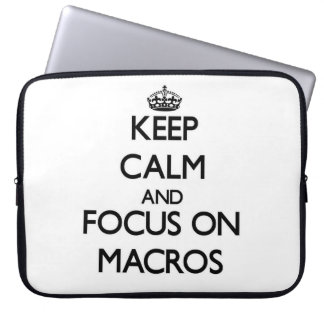 Keep Calm and focus on Macros Laptop Sleeves