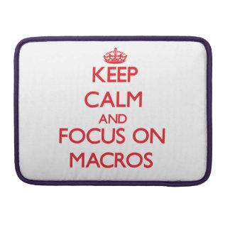 Keep Calm and focus on Macros MacBook Pro Sleeve