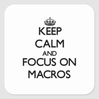 Keep Calm and focus on Macros Stickers