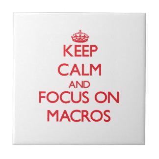 Keep Calm and focus on Macros Tiles