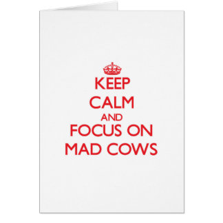 Keep Calm and focus on Mad Cows Cards