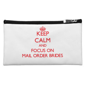 Keep Calm and focus on Mail Order Brides Makeup Bag