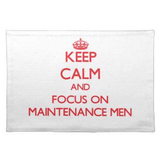 Keep Calm and focus on Maintenance Men Place Mats