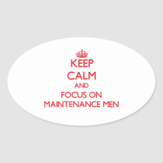 Keep Calm and focus on Maintenance Men Stickers
