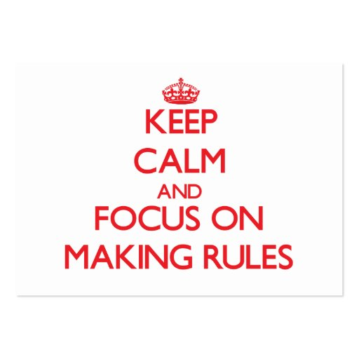 Keep Calm and focus on Making Rules Business Card