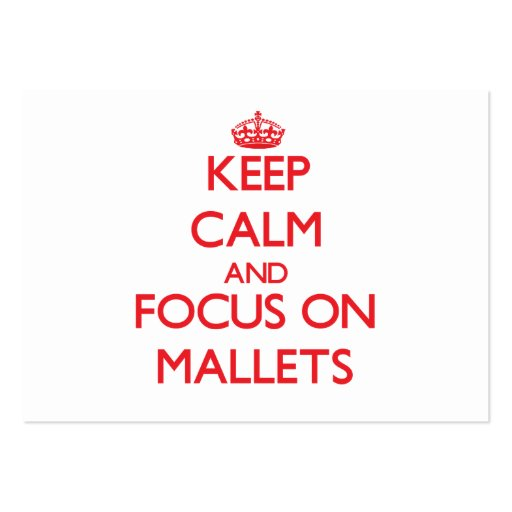 Keep Calm and focus on Mallets Business Card
