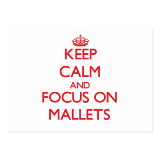 Keep Calm and focus on Mallets Pack Of Chubby Business Cards