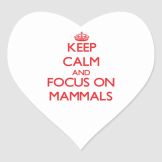 Keep Calm and focus on Mammals Heart Stickers