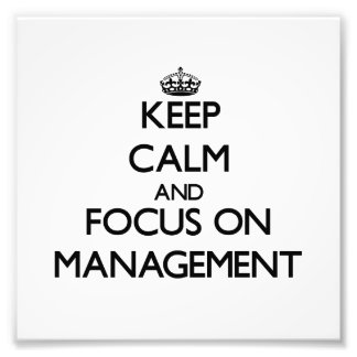 Keep Calm and focus on Management Photo