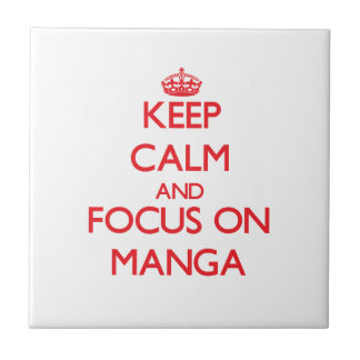 Keep calm and focus on Manga Small Square Tile