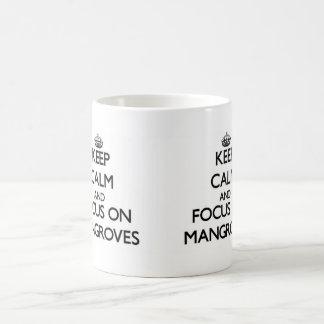 Keep Calm and focus on Mangroves Coffee Mug