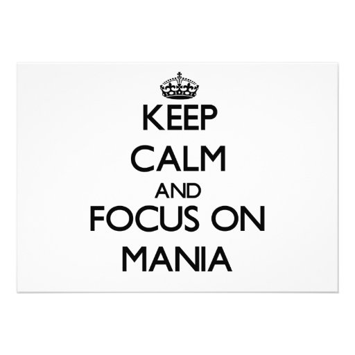 Keep Calm and focus on Mania Personalized Announcements