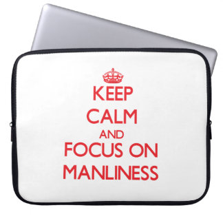 Keep Calm and focus on Manliness Laptop Sleeve