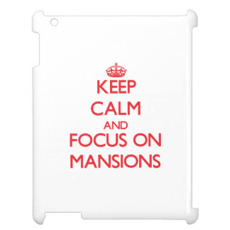 Keep Calm and focus on Mansions iPad Case