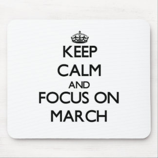 Keep Calm and focus on March Mousepads