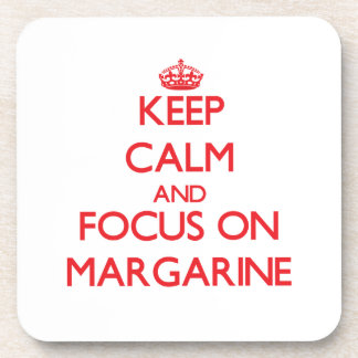 Keep Calm and focus on Margarine Drink Coasters