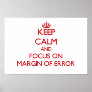 Keep Calm and focus on Margin Of Error Print