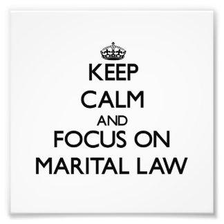 Keep Calm and focus on Marital Law Art Photo