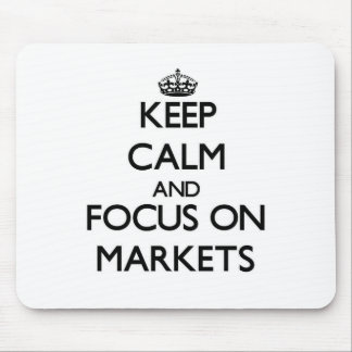 Keep Calm and focus on Markets Mousepads