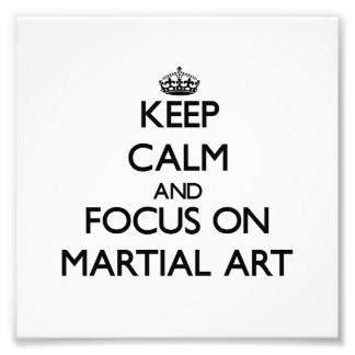 Keep Calm and focus on Martial Art Photo Art