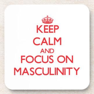 Keep Calm and focus on Masculinity Coaster