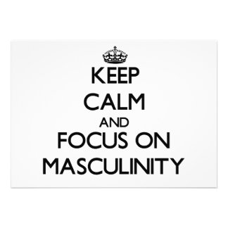Keep Calm and focus on Masculinity Card
