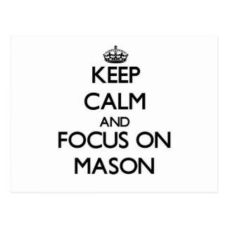 Keep Calm and focus on Mason Postcard
