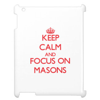 Keep Calm and focus on Masons Cover For The iPad