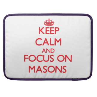 Keep Calm and focus on Masons Sleeves For MacBook Pro