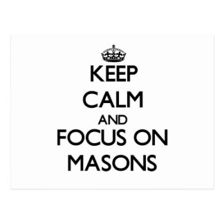 Keep Calm and focus on Masons Post Card