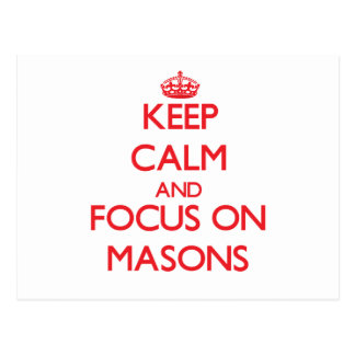 Keep Calm and focus on Masons Postcards