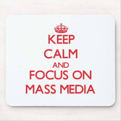 Keep Calm and focus on Mass Media Mouse Pad