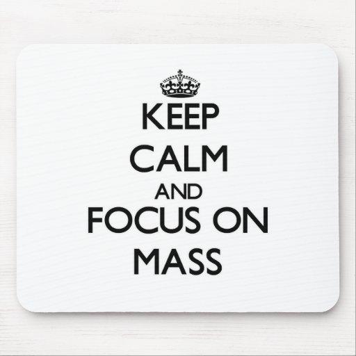 Keep Calm and focus on Mass Mousepads