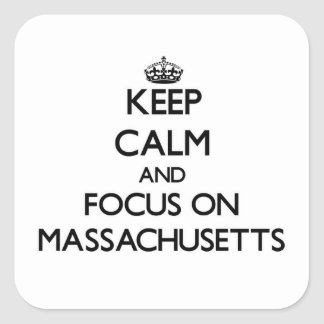 Keep Calm and focus on Massachusetts Stickers