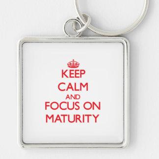 Keep Calm and focus on Maturity Keychains