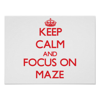 Keep Calm and focus on Maze Poster
