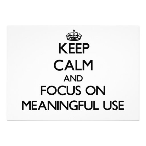 Keep Calm and focus on Meaningful Use Announcements