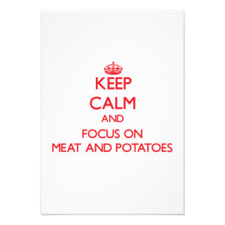 Keep Calm and focus on Meat And Potatoes Custom Invite