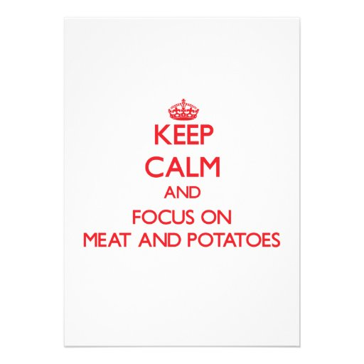 Keep Calm and focus on Meat And Potatoes Personalized Announcements