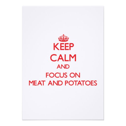 Keep Calm and focus on Meat And Potatoes Custom Announcement